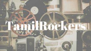 TamilRockers 2019 Movies Download - Hindi, Telugu, Tamil, Malayalam, Kannad