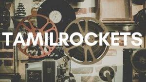 TamilRockers 2019 HD Movies Download (New Link & Website URL)